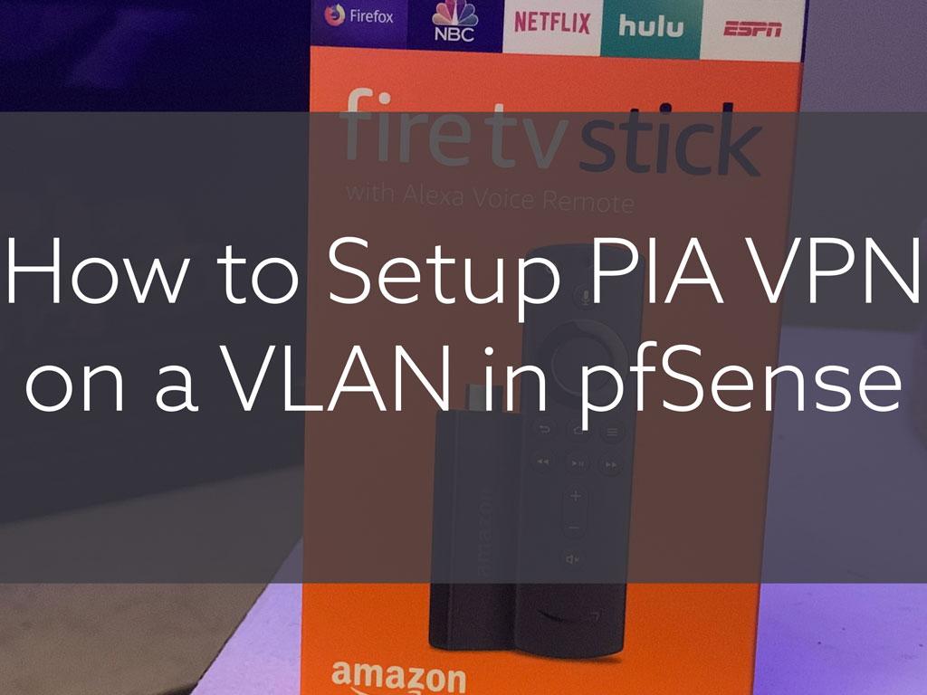 How to Setup PIA VPN on a VLAN in pfSense 2.4.4